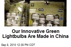 Our Innovative Green Lightbulbs Are Made in China