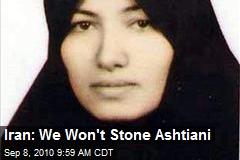 Iran: We Won't Stone Ashtiani