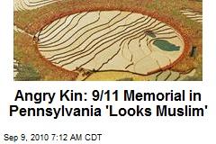 Angry Kin: Penn Field 9/11 Memorial 'Looks Muslim'