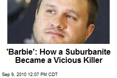 'Barbie': How a Suburbanite Became a Vicious Killer