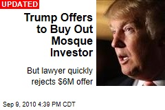 Trump Offers to Buy Out Mosque Investor