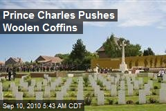 Prince Charles Pushes Woolen Coffins