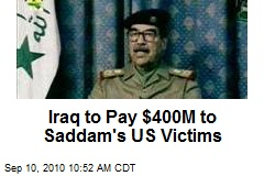 Iraq to Pay $400M to Saddam's US Victims