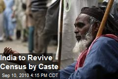 India to Revive Census by Caste