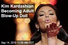 Kim Kardashian Becoming Adult Blow-Up Doll