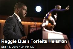 Reggie Bush Forfeits Heisman