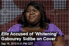 Elle Accused of 'Whitening' Gabourey Sidibe on Cover