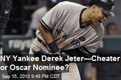 NY Yankee Derek Jeter - Cheater or Oscar Nominee?