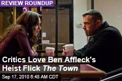 Critics Love Ben Affleck's Heist Flick Town