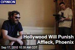 Hollywood Will Punish Affleck, Phoenix