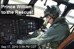 Prince William to the Rescue!