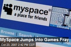 MySpace Jumps Into Games Fray