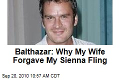 Balthazar: Why My Wife Forgave My Sienna Fling
