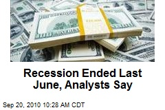 Recession Ended Last June, Analysts Say