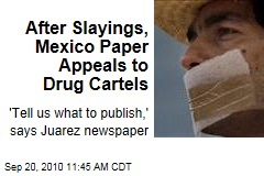 After Slayings, Mexico Paper Appeals to Drug Cartels