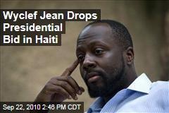 Wyclef Drops Presidential Bid