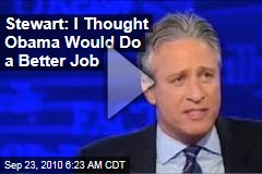 Stewart: I Thought Obama Would Do a Better Job