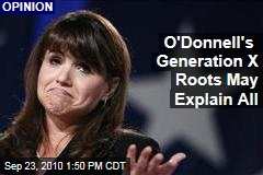 O'Donnell's Generation X Roots May Explain All