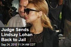 Judge Sends Lindsay Lohan Back to Jail