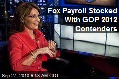 Fox Payroll Stocked With GOP 2012 Contenders