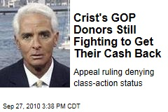 Crist's GOP Donors Still Fighting to Get Their Cash Back