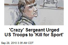 'Thrill Kill' Afghan Soldiers Blame 'Crazy' Sarge