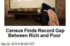 Census Finds Record Gap Between Rich and Poor