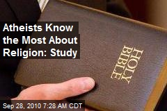 Atheists Know the Most About Religion: Study
