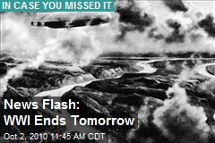 News Flash: WWI Ends Sunday