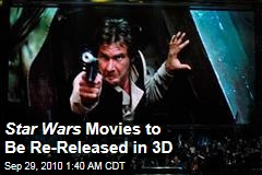 Star Wars Movies to Be Re-Released in 3D