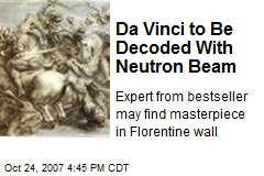 Da Vinci to Be Decoded With Neutron Beam