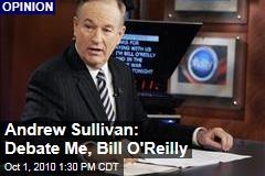 Andrew Sullivan: Debate Me, Bill O'Reilly
