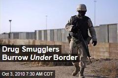 Drug Smugglers Burrow Under Border