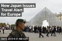 Now Japan Issues Travel Alert for Europe