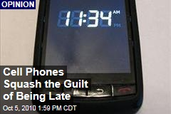 Cell Phones Squash the Guilt of Being Late