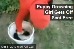 Puppy-Drowning Girl Gets Off Scot Free