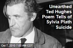 Unearthed Hughes' Poem Tells of Sylvia Plath Suicide