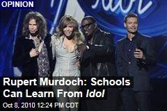Rupert Murdoch: Schools Can Learn From Idol