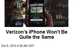 Verizon's iPhone Won't Be Quite the Same