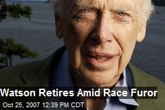 Watson Retires Amid Race Furor