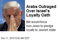 Arabs Outraged Over Israel's Loyalty Oath
