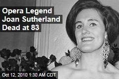 Opera Legend Joan Sutherland Dead at 83