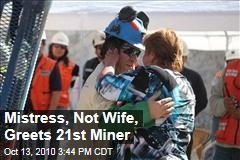 Mistress, Not Wife, Greets 21st Miner