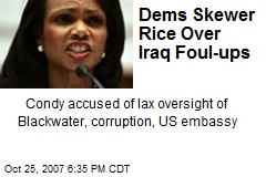 Dems Skewer Rice Over Iraq Foul-ups