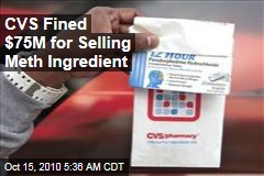 CVS Fined $75M for Selling Meth Ingredient