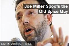 Joe Miller Spoofs the Old Spice Guy