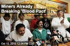 Miners Already Breaking 'Blood Pact'