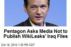 Pentagon Asks Media Not to Publish WikiLeaks' Iraq Files
