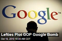 Lefties Plot GOP Google Bomb