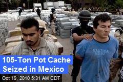 105-Ton Pot Cache Seized in Mexico